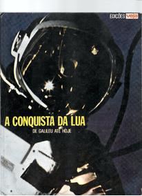 Luc039 A Conquista Da Lua Edições Veja - 1969