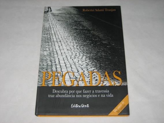 Pegadas - Roberto Adami Tranjan - 2005 - Editora Gente