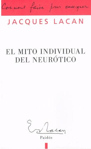 Mito Individual Del Neurótico, El. ( Lacan, Jacques )