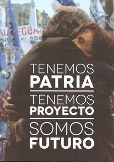 Tenemos Patria Tenemos Proyecto Somos Futuro - Carlos López
