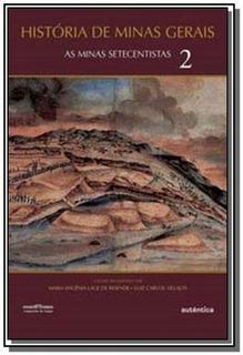 Historia De Minas Gerais: As Minas Setecentistas-