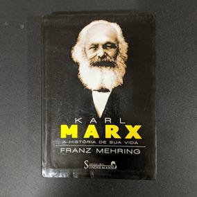 Livro Karl Marx: A História De Sua Vida - Franz Mehring