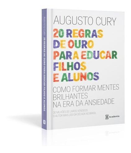 Livro 20 Regras De Ouro Para Educar Filhos E Alunos / A Cury