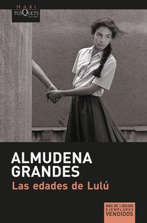 Las Edades De Lulú De Almudena Grandes- Tusquets
