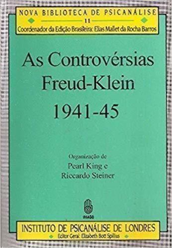 Livro As Controvérsias. Freud-klein. 1941-45 Vários Autores