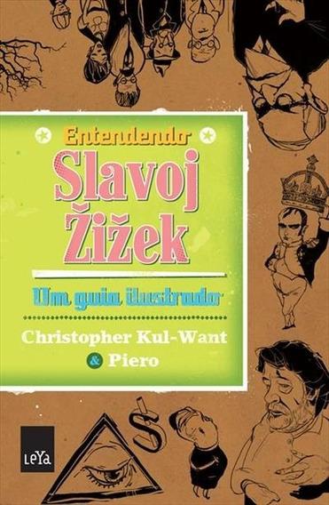 Entendendo Slavoj Zizek: Um Guia Ilustrado