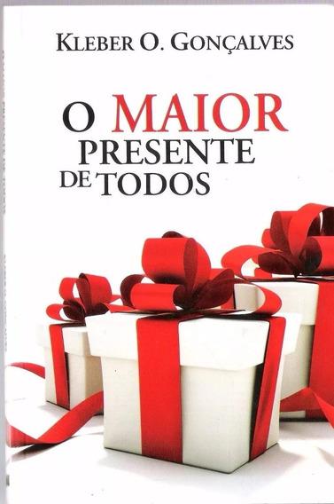 O Maior Presente De Todos Kleber O. Gonçalves (4639)