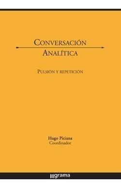 Conversación Analítica. Pulsión Y Repetición. Piciana (gr)