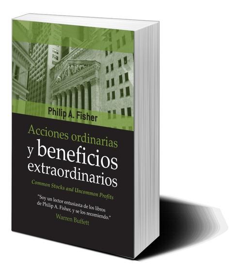 Acciones Ordinarias Beneficios Extraorios- Philip A. Fisher