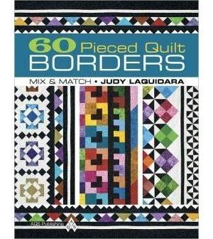 60 Pieced Quilt Borders: Mix & Match