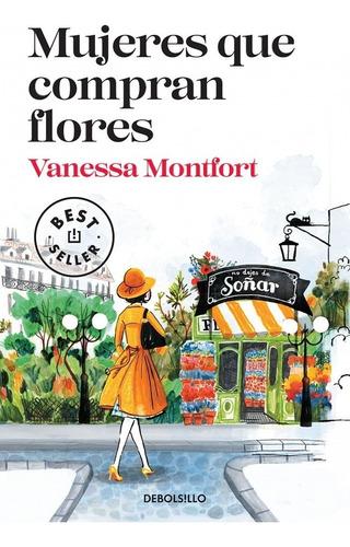 Mujeres Que Compran Flores - Montfort - Debolsillo Libro