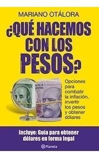 Qué Hacemos Con Los Pesos - Mariano Otálora