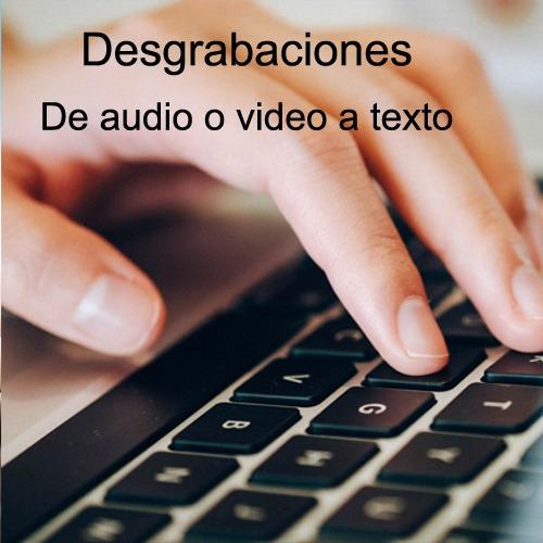 Desgrabaciones - Transcripciones Audio O Video A Texto