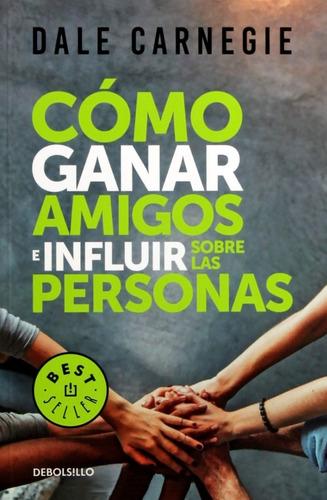 Imagen 1 de 2 de Como Ganar Amigos E Influir Sobre Las Personas - Dale Carneg