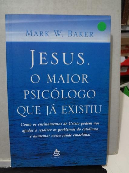 Livro Jesus O Maior Psicólogo Que Já Existiu Mark W Baker