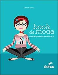 Book De Moda: Com Indesign, Photoshop E Camarena, Elá