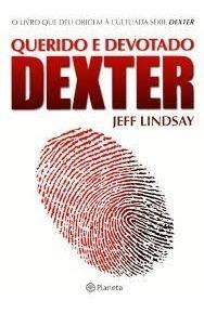 Querido E Devotado Dexter - Jeff Lindsay