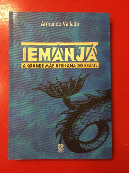 Livro Iemanjá - A Grande Mãe Africana Do Brasil - Pallas
