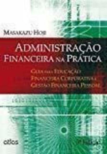 Administração Financeira Na Pratica: Guia Para Educação F...