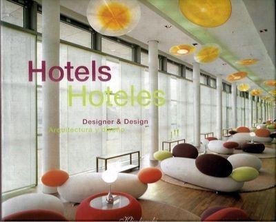 Hotels: Designer & Design - Hoteles: Arquitectura Y Diseño