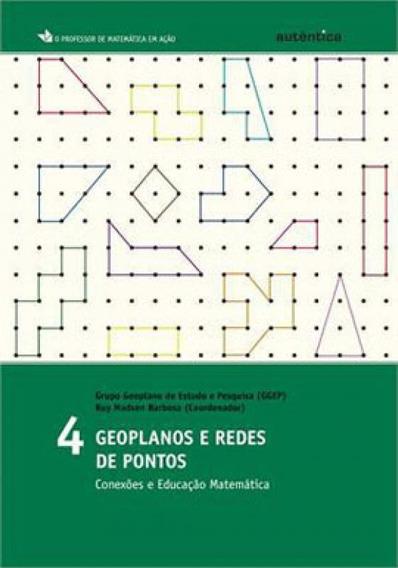 Geoplanos E Redes De Pontos - Conexões E Educação Matemá