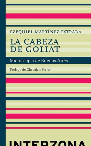 Imagen 1 de 2 de La Cabeza De Goliat - Ezequiel Martínez Estrada - Interzona