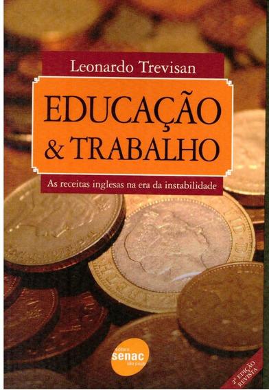 Livro Educação & Trabalho - Leonardo Trevisan - 271 Paginas