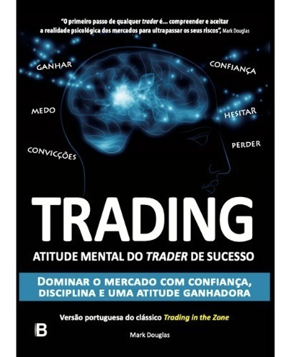 Imagem 1 de 3 de Trading In The Zone - Edição Em Português - Mark Douglas