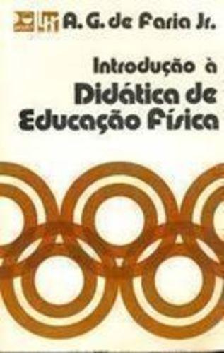 Introdução A Didática De Educação Física A. G. De Faria Jr.