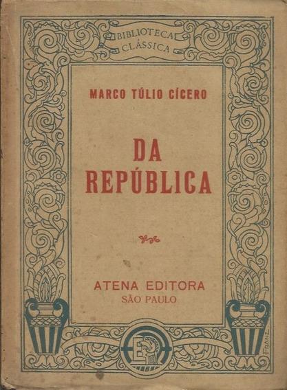 Da República - Marco Túlio Cícero - Editora Atena