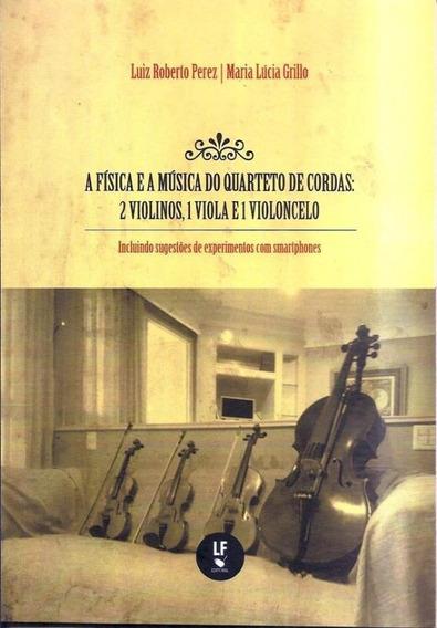Fisica E A Musica Do Quarteto De Cordas, A - 2 Violinos, 1