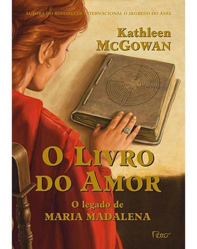 O Livro Do Amor - O Legado De Maria Madalena