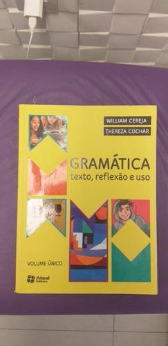 Livro  De Gramática Texto, Reflexão E Uso