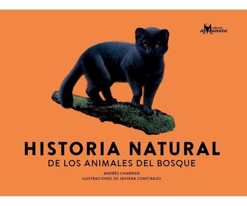 Imagen 1 de 7 de Historia Natural De Los Animales Del Bosque - Andrés Charrie