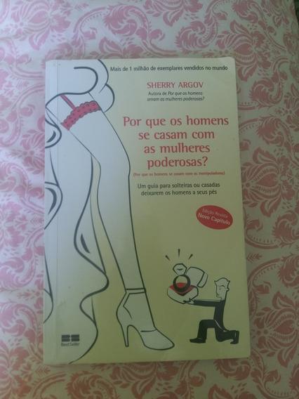 Livro Por Que Os Homens Casam Com Mulheres Poderosas, Sherry