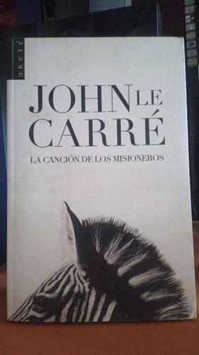 Imagen 1 de 1 de La Cancion De Los Misioneros. John Le Carre