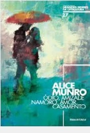 Ódio, Amizade, Namoro, Amor, Casamento Alice Munro