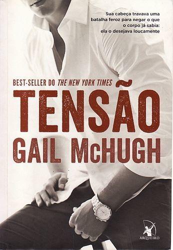 Tensão - Trilogia Tensão Livro 1 Gail Mchugh