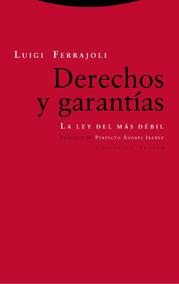 Derechos Y Garantías: La Ley Del Más Débil - Luigi Ferrajoli