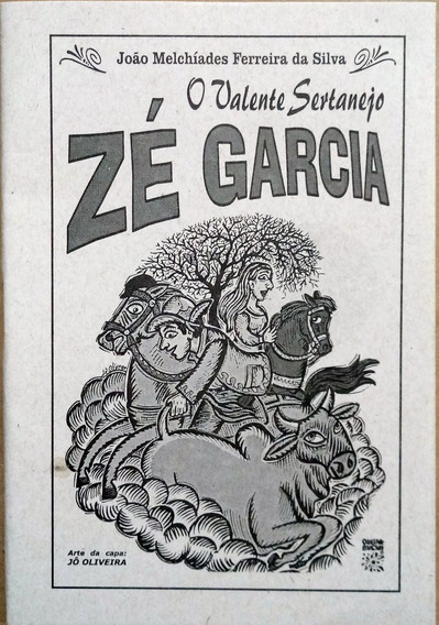 Literatura De Cordel - O Valente Sertanejo Zé Garcia