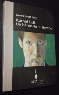Kornél Esti. Un Héroe De Su Tiempo, D. Kostolányi, Bruguera