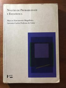 Noções De Probabilidade E Estatística - Marcos Magalhães