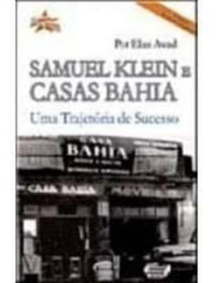 Samuel Klein E Casas Bahia - Uma Trajetória De Sucesso