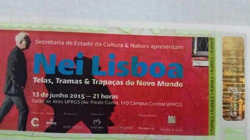 Ingresso Antigo Nei Lisboa -show Poa-original/raro