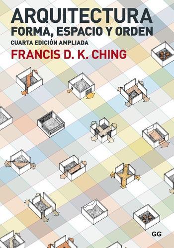 Imagen 1 de 8 de Arquitectura: Forma, Espacio Y Orden / Francis D. K. Ching