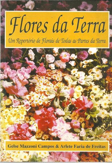 C363 - Flores Da Terra - Gelse Mazzoni Campos E Arlete Faria