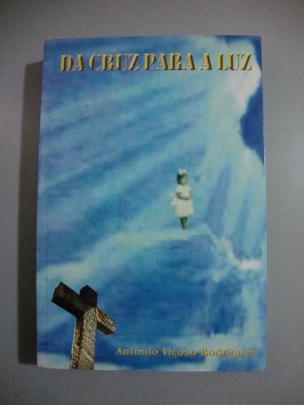 Livro Da Cruz Para A Luz - Romance, Ficção E Memória