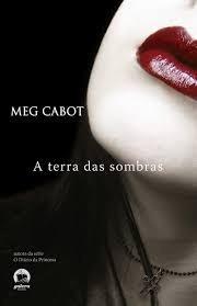 A Mediadora Vol.1: A Terra Das Sombras Cabot, Meg