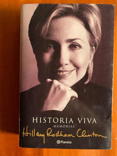 Historia Viva. Memorias Hillary Rodham Clinton