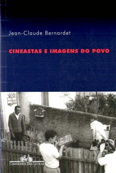 Cineastas E Imagens Do Povo - Jean-claude Bernardet
